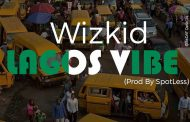 Wizkid - Lagos Vibe (Prod by SpotLess)