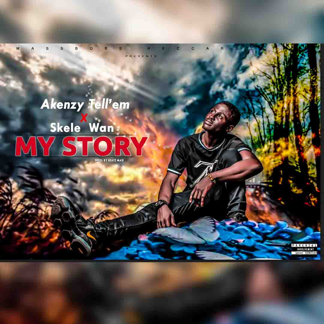 Akenzy Tell'em ft Skele Wan - My Story (Prod by Beatz Masi)