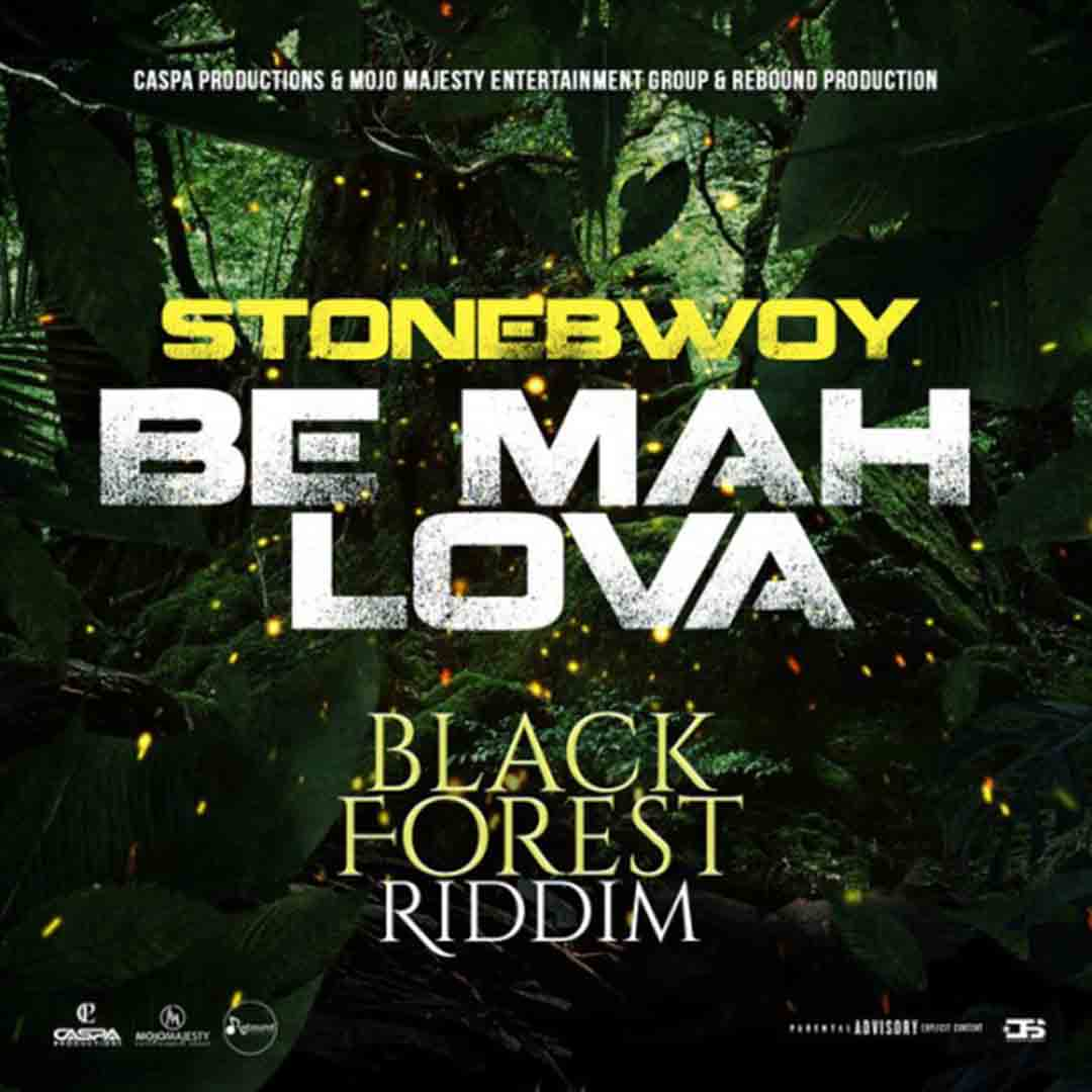 Stonebwoy - Be Mah Lova (Black Forest Riddim)