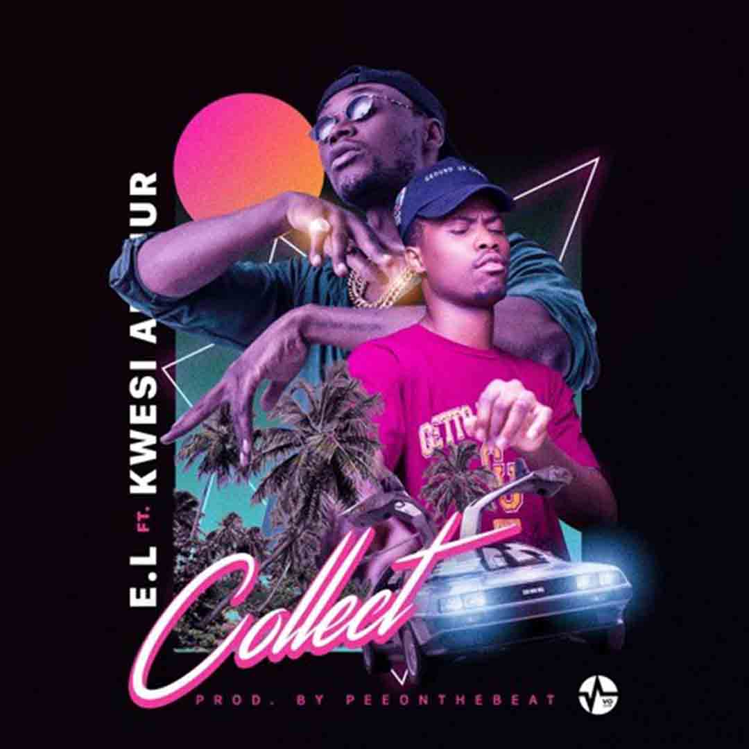 EL ft Kwesi Arthur - Collect