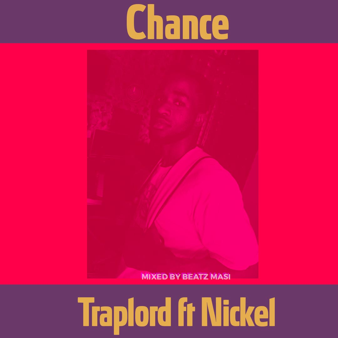TrapLord ft Nickel - Chance (Mixed by Beatz Masi)
