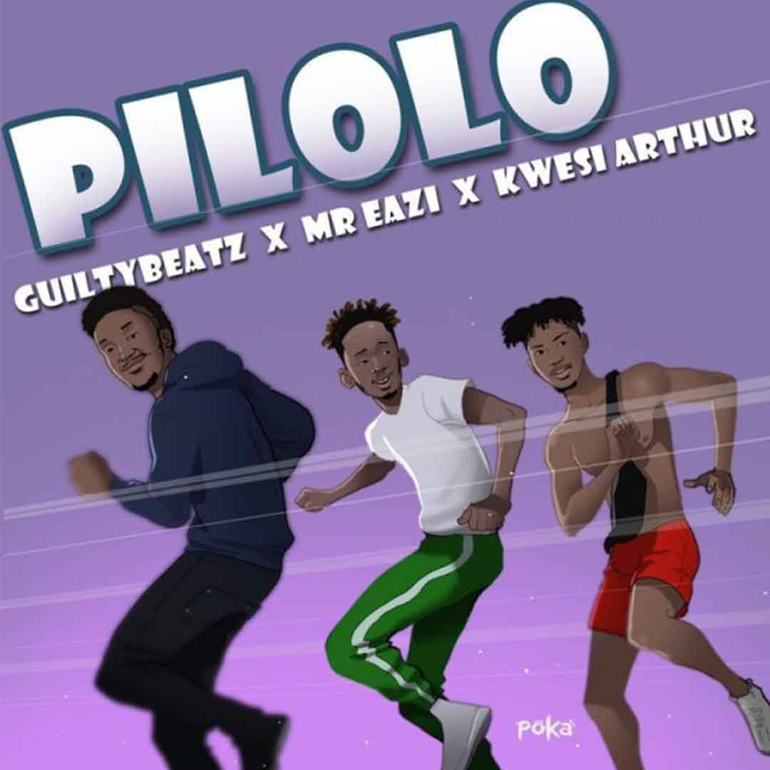 Guilty Beatz ft Mr Eazi x Kwesi Arthur - Pilolo