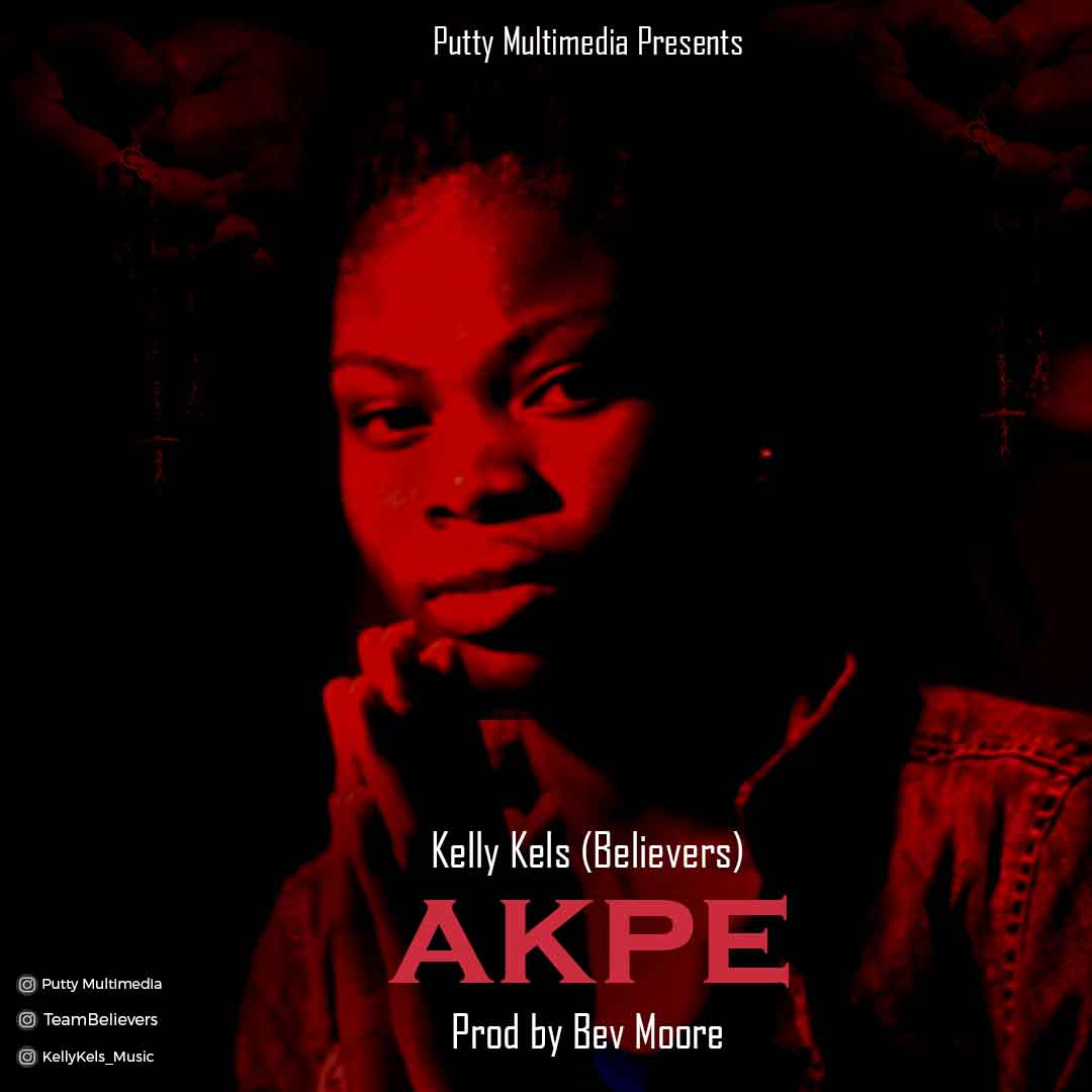 Kelly Kels - Akpe (Prod By Bev Moore)