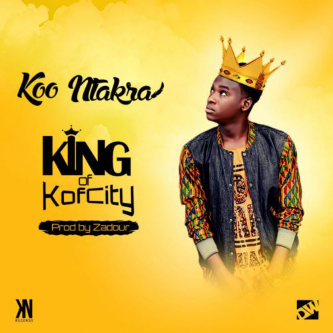 Koo Ntakra – KOK (King of Kofcity) (Prod. By Zadour)