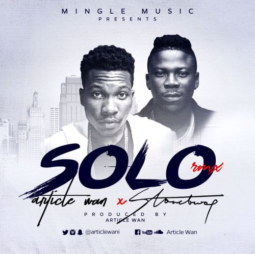 Article Wan - Solo (Remix) feat Stonebwoy (Prod by Article Wan)