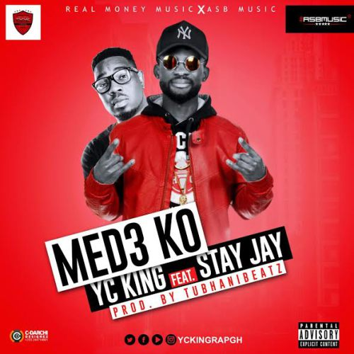 YC King feat. Stay Jay – Med3 Ko (Prod. by TubhaniBeatz)