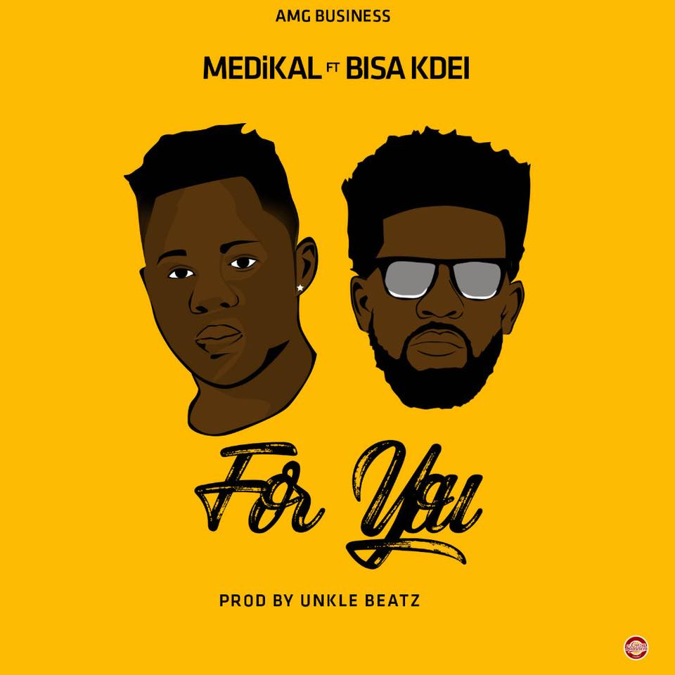 Medikal feat. Bisa Kdei - For You [Prod. By Unkle Beatz]
