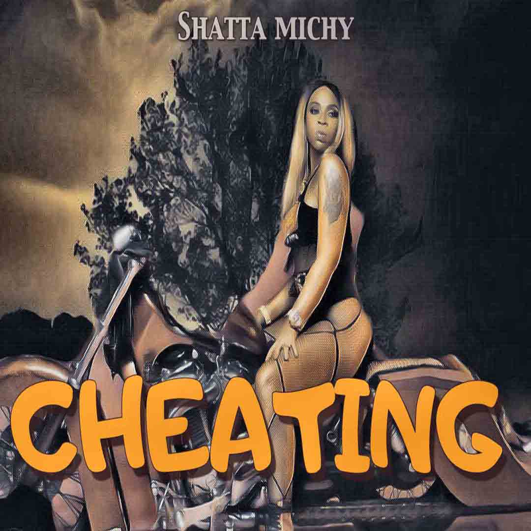 Shatta Michy - Cheating (Prod by DaMaker)