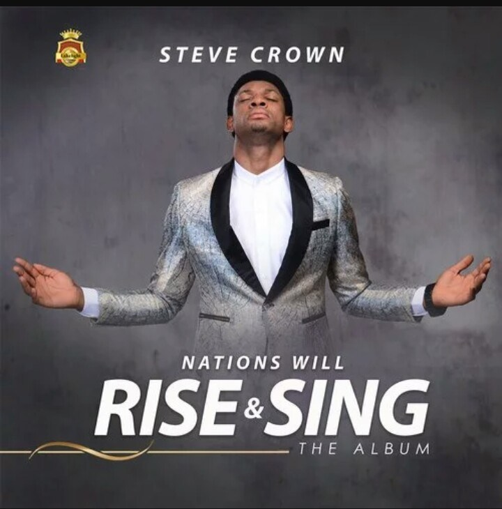 Steve Crown – Nations Will Rise and Sing Album