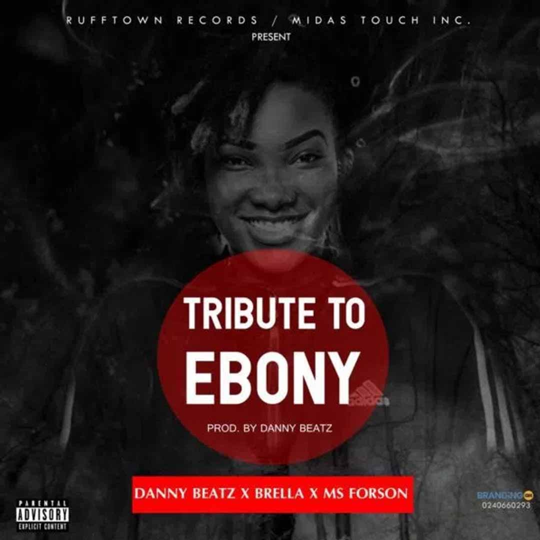 Danny Beatz x Brella x Ms Forson - Tribute To Ebony Reigns [www.LOUDinGH.com]