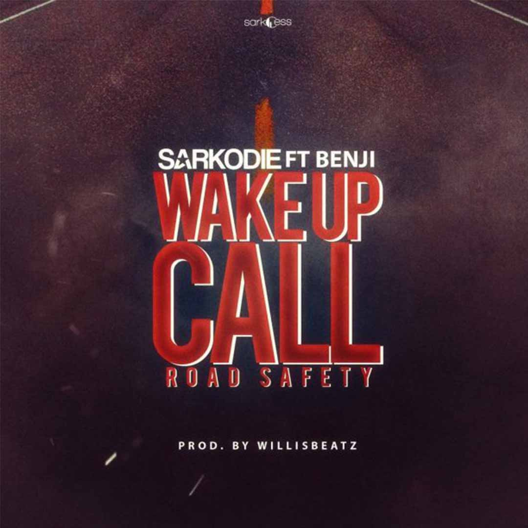 Sarkodie ft Benji - Wake Up Call (Road Safety) [www.LOUDinGH.com]