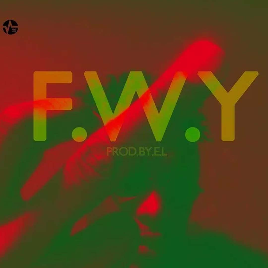E.L - F.W.Y (Fvck With You)
