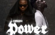 Edem ft StoneBwoy – Power