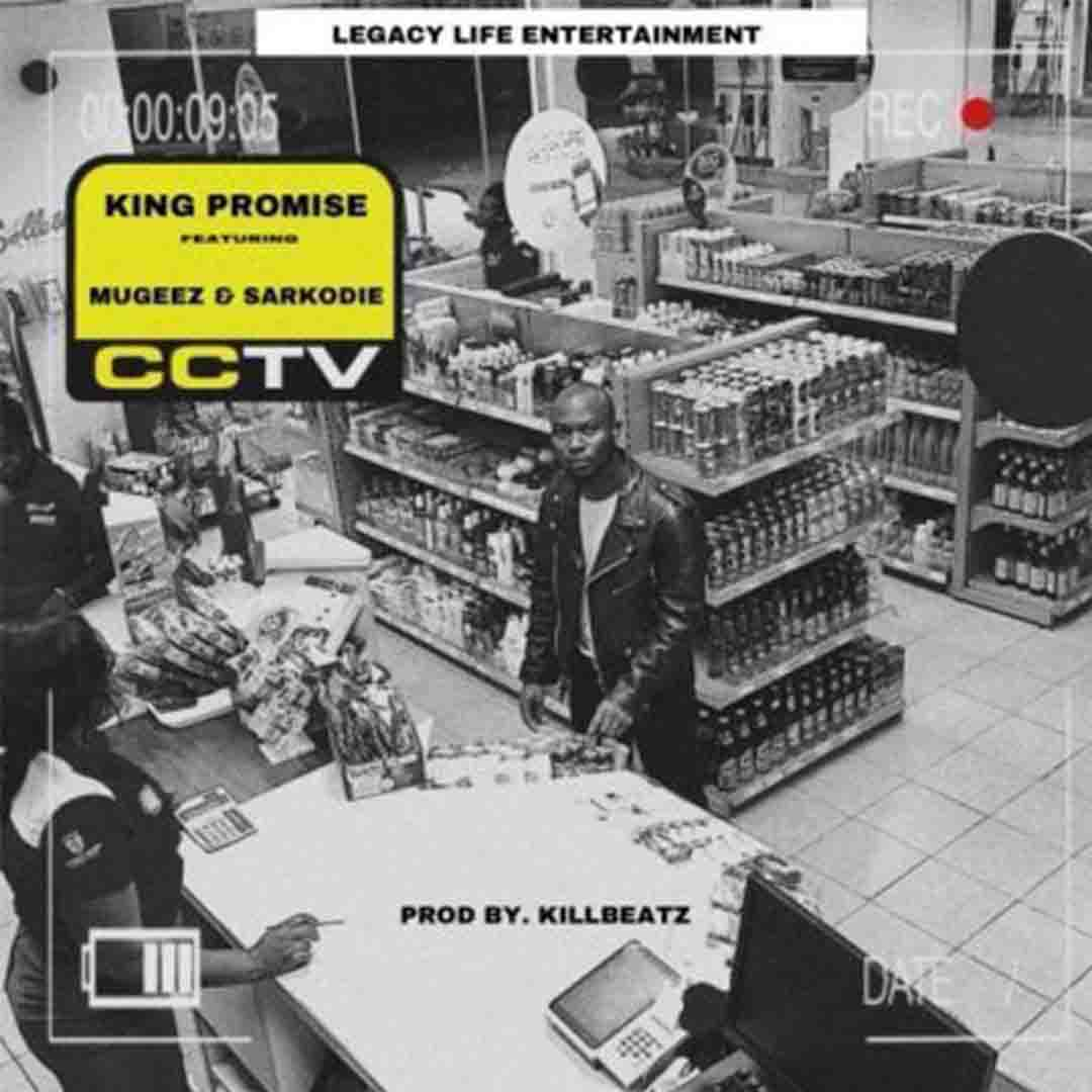 King Promise ft Sarkodie and Mugeez - CCTV
