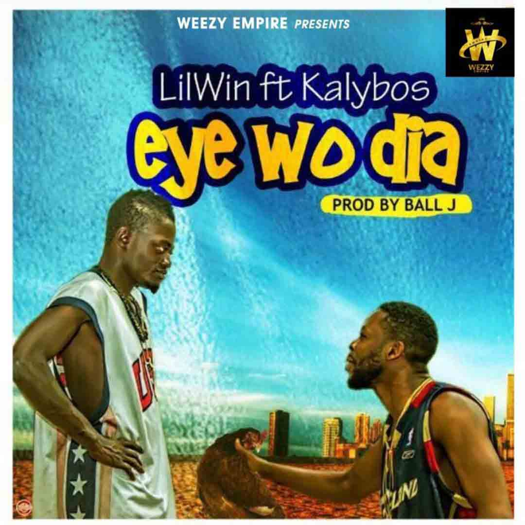 Lilwin ft Kalybos - Eye Wo Dia (Prod by Ball J)