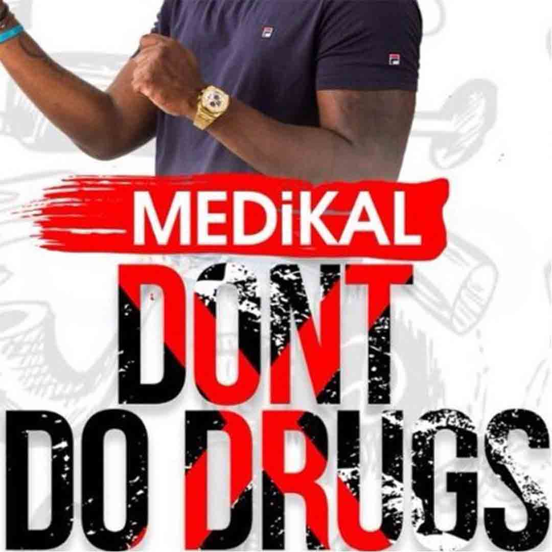 Medikal - Don't Do Drugs