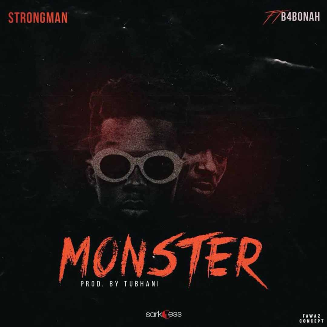 Strongman ft B4bonah - Monster
