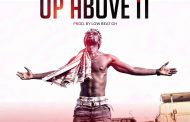 Kabir Tempo - Up Above it (Prod by Low Beat GH)