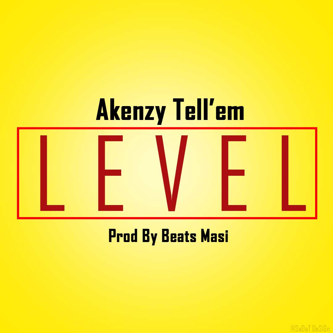 Akenzy Tell'em - Level (Prod by Beats Masi)