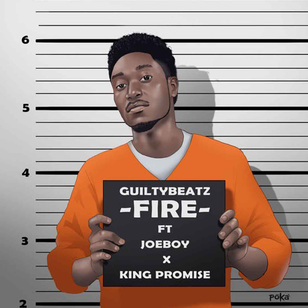 GuiltyBeatz ft King Promise x Joe Boy - Fire [www.LOUDinGH.com]