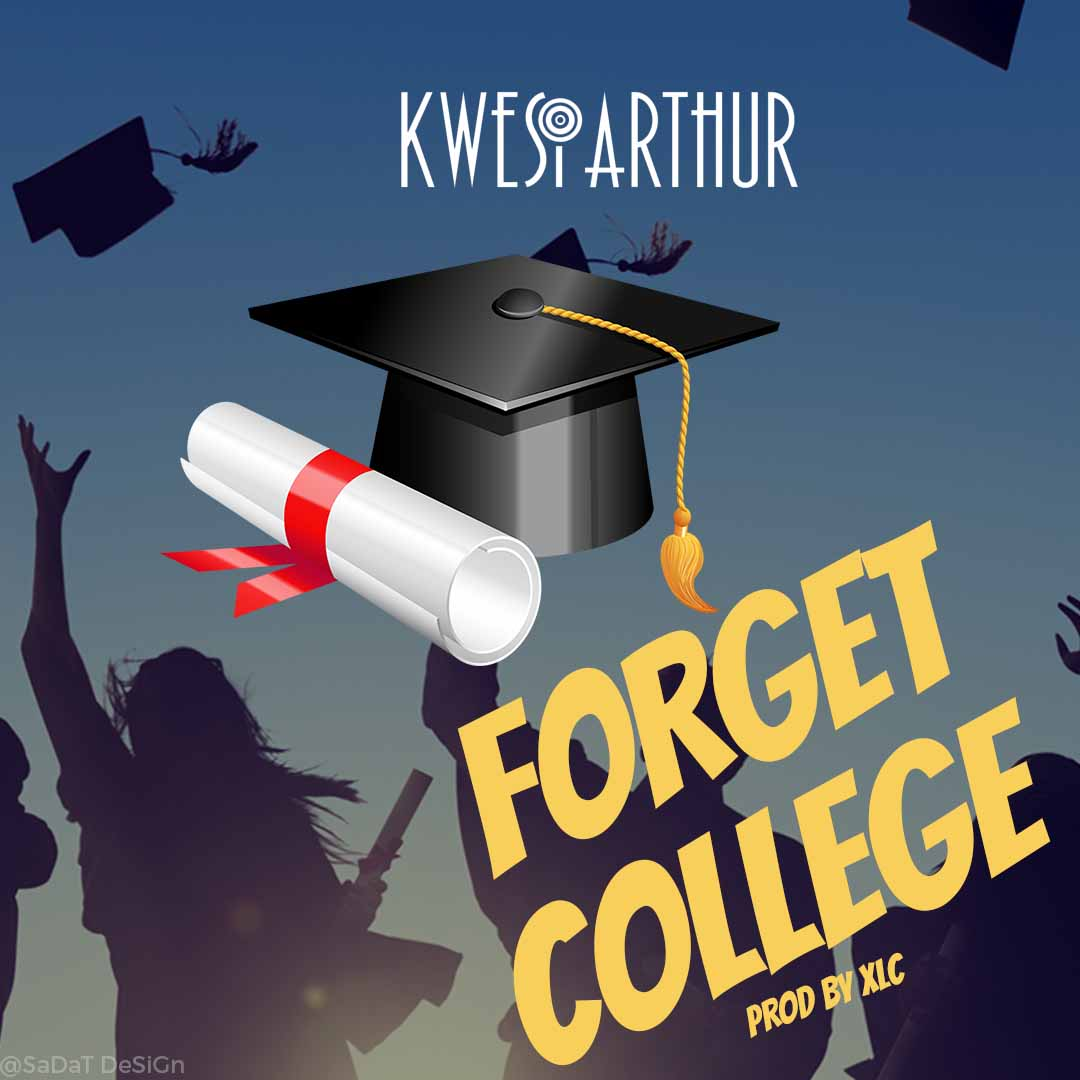Kwesi Arthur - Forget College (Prod by XLC)