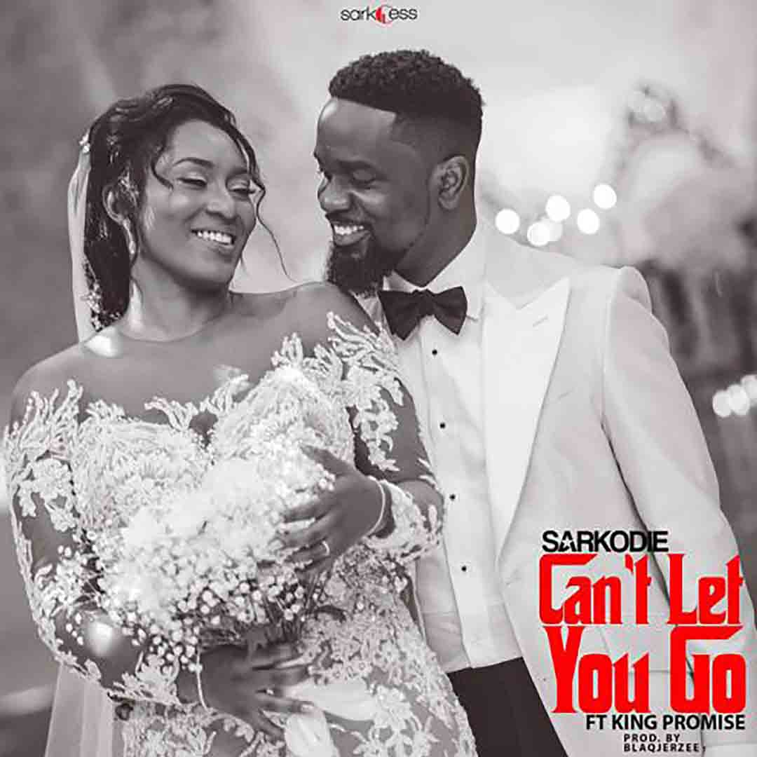 Sarkodie ft King Promise - Can't Let You Go (Prod. by Blaqjerzee)