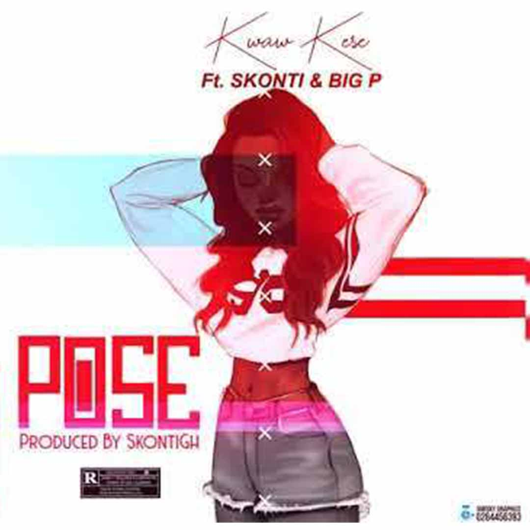 Kwaw Kese ft Skonti x Big Pee - Pose