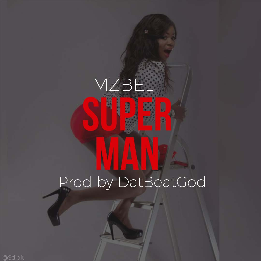 Mzbel - Superman (Prod by DatBeatGod)