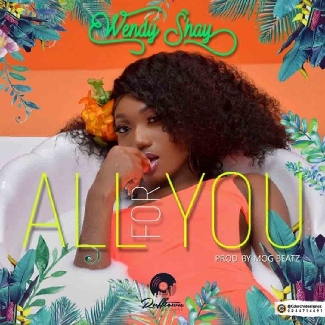 Wendy Shay - All For You