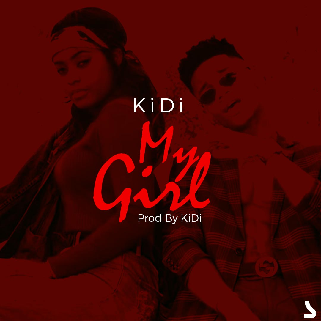 KiDi - My Girl (Prod by KiDi)