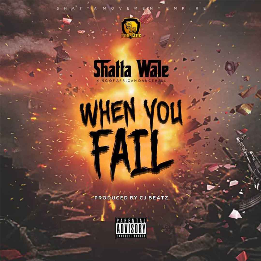 Shatta Wale - When You Fail (Prod By Cj Beatz)