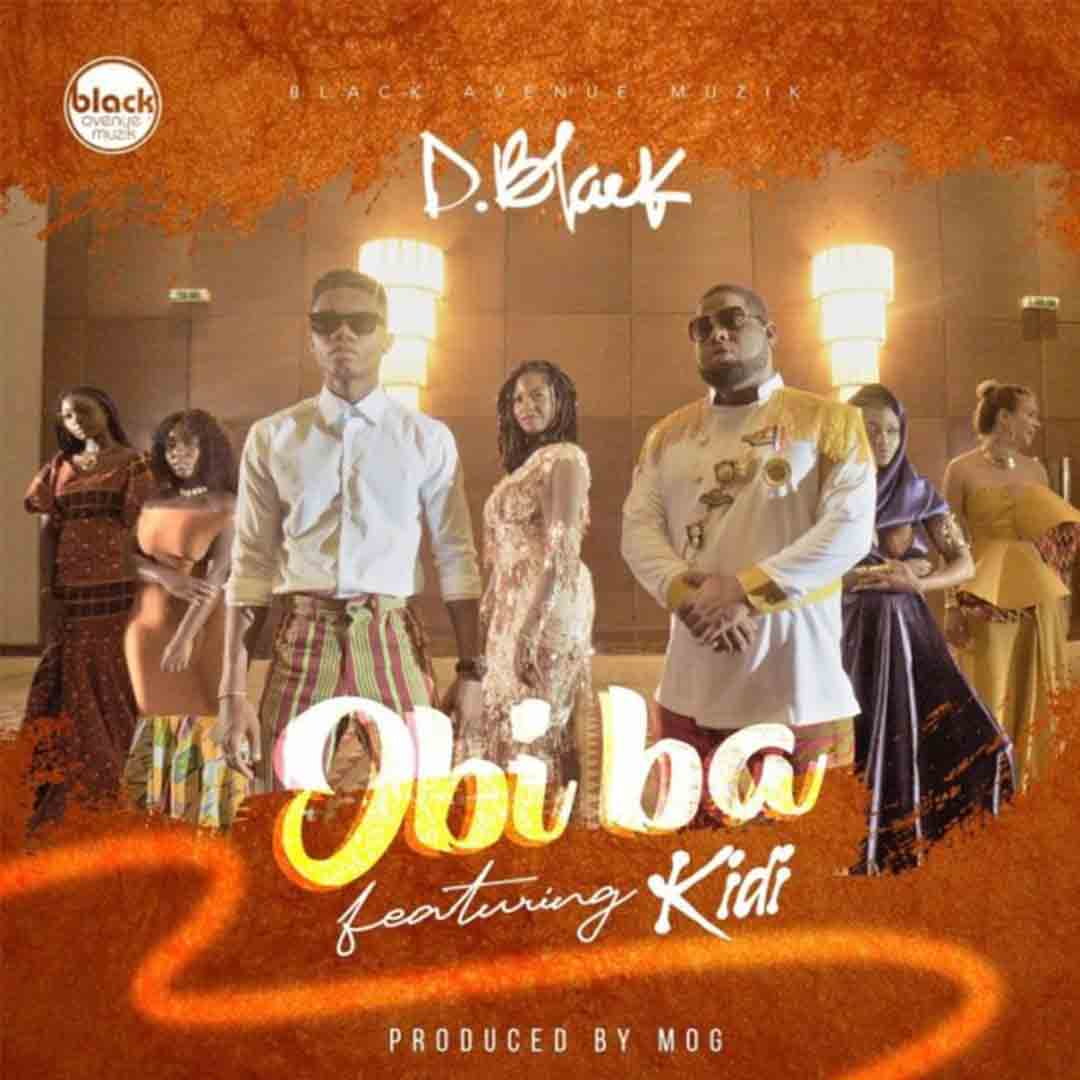 D Black ft KiDi - Obi Ba (Prod By MOG)