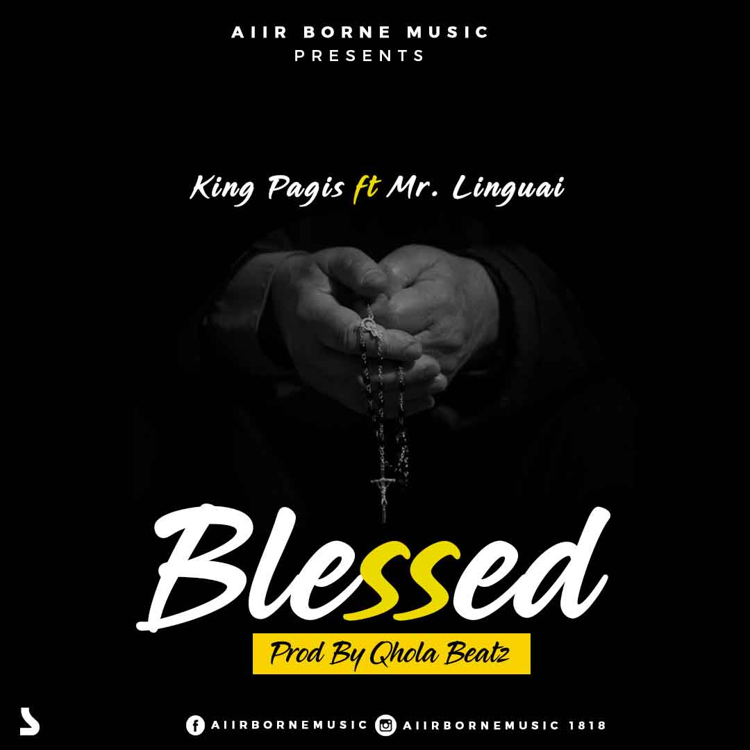 King Pagis ft Linguai - Blessed (Prod By Qhola Beatz)
