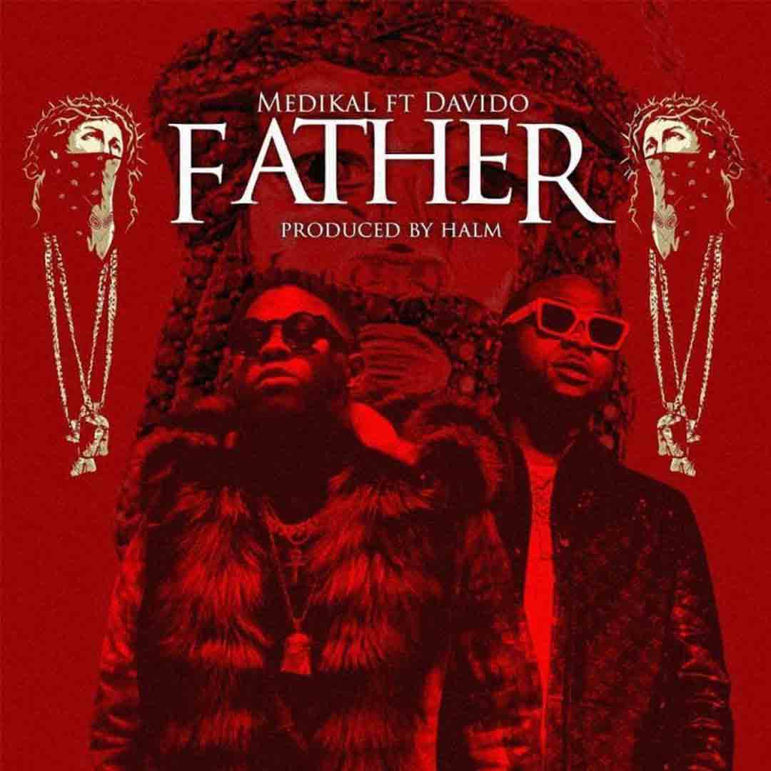 Medikal ft Davido - Father (Prod By Halm)