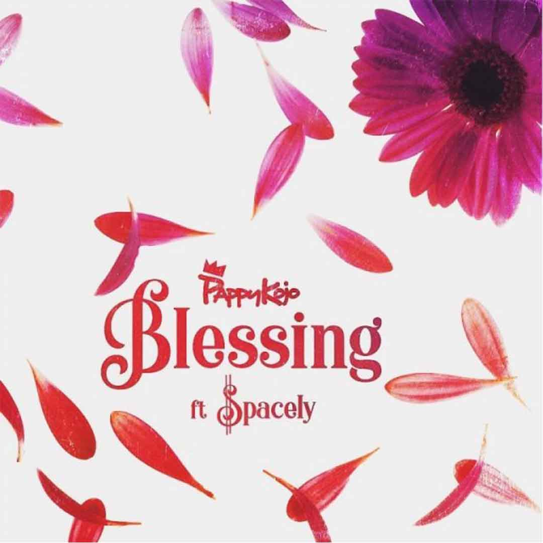 Pappy Kojo ft Spacely - Blessing