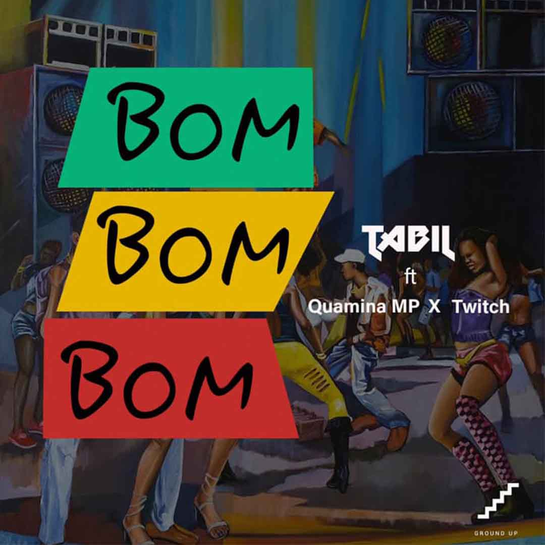 Tabil ft Quamina Mp x Twitch - Bom Bom Bom