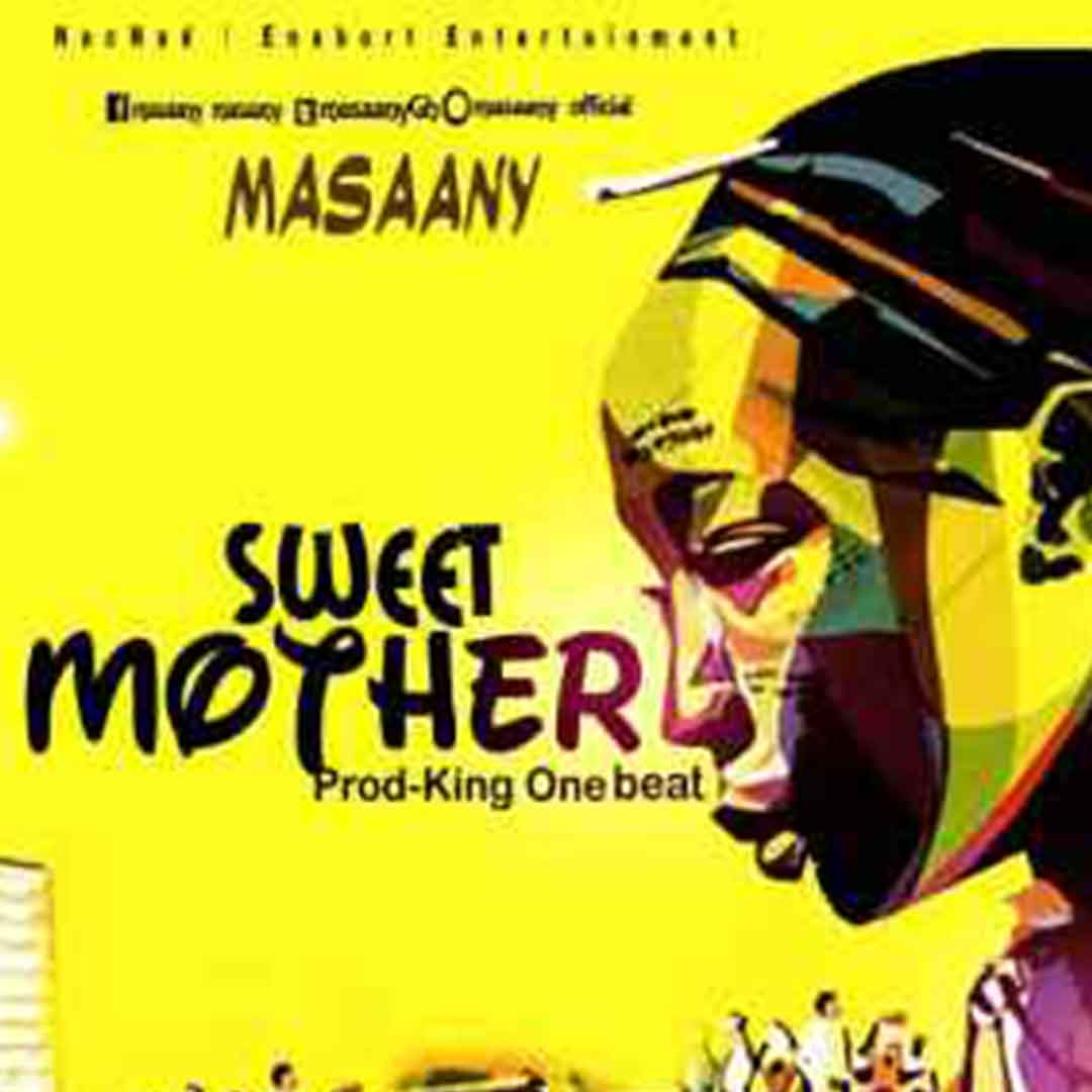 Masaany - Sweet Mother (Prod By King One Beatz)