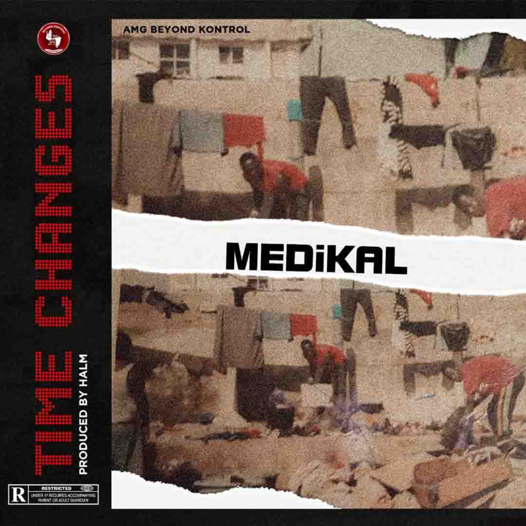 Medikal - Time Changes (Prod By Halm)