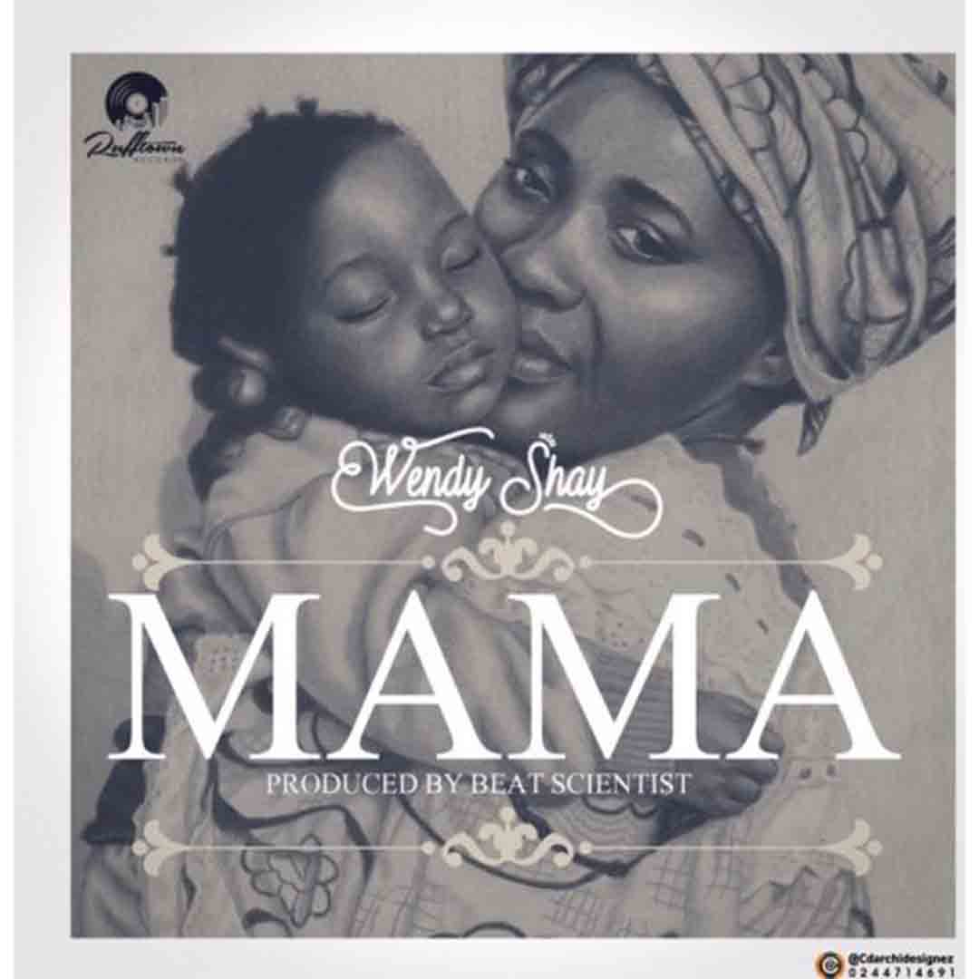 Wendy Shay - Mama (Prod By Beat Scientist)