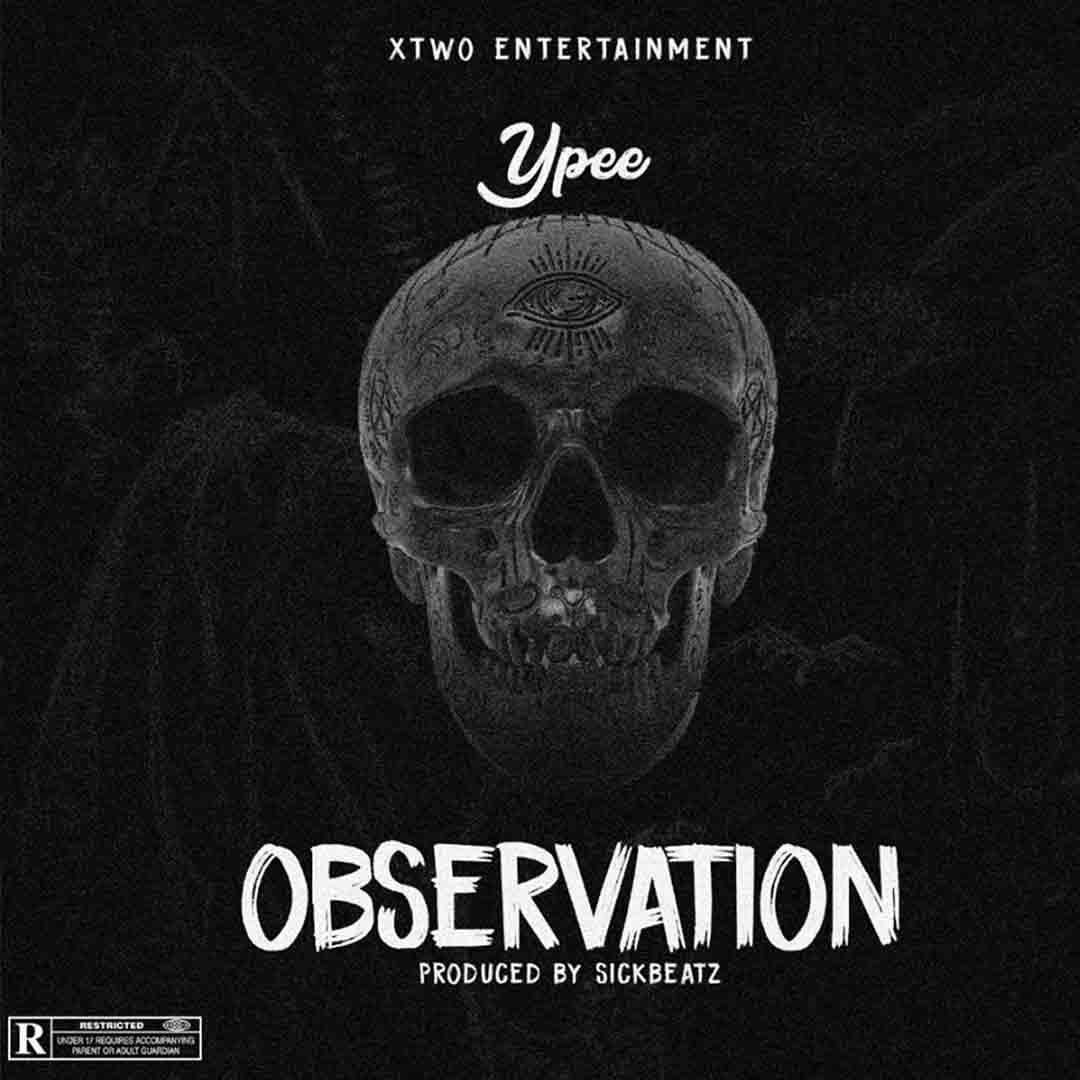 Ypee - Observation (Prod By SickBeatz)