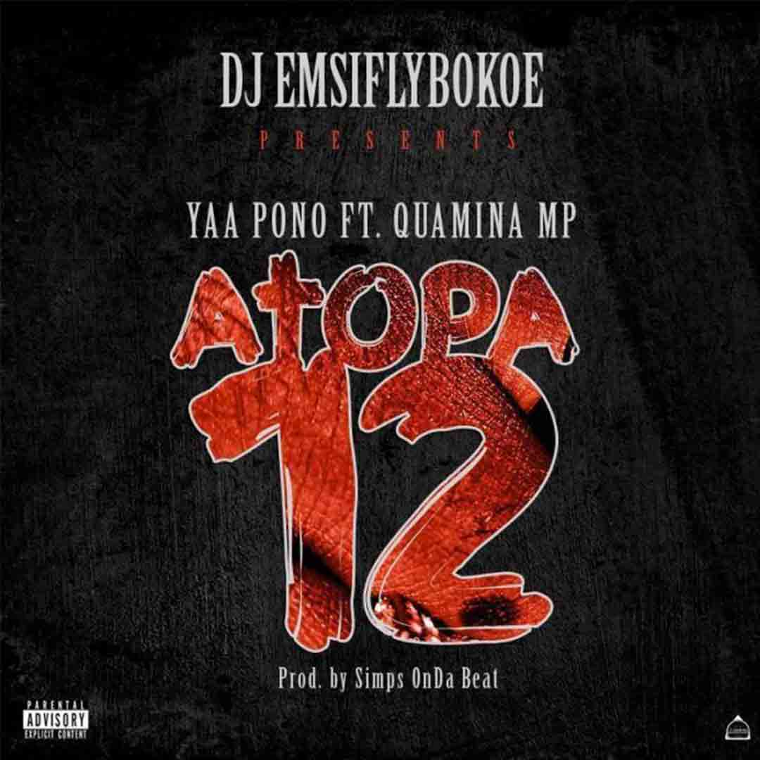 Ponobiom ft Quamina Mp - Atopa 12 (Prod By SimpsOnDaBeat)