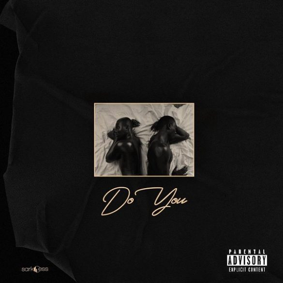 Sarkodie ft Mr Eazi - Do You (Prod By Guilty Beatz)