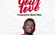 Alahey - Your Love (Prod By Beatz Masi)