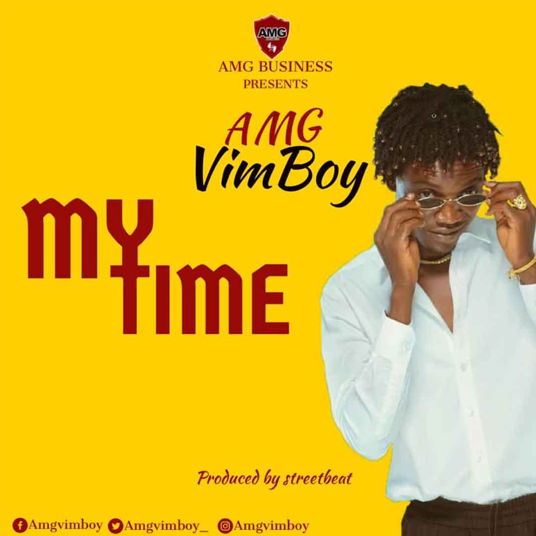Amg Vimboy - My Time Will Come (Prod By Street Beatz)