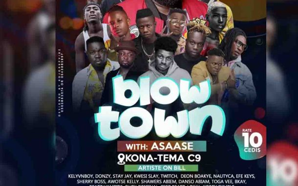 Kelvynboy, Donzy, Deon Boakye, Stonekidd & Others Billed to Perform At ''Blow Town'' with Asaase