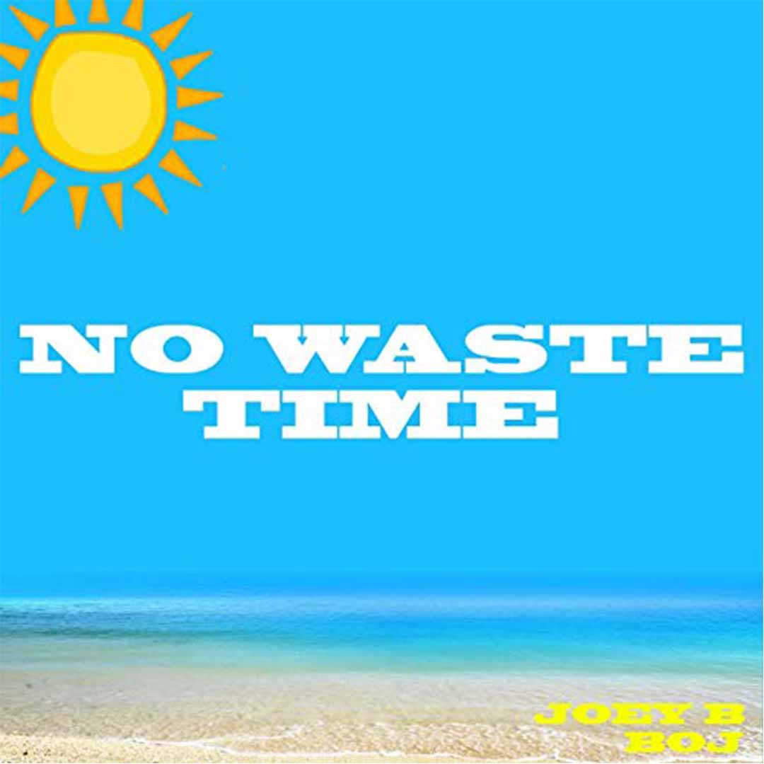 Joey B ft Boj - No Waste Time