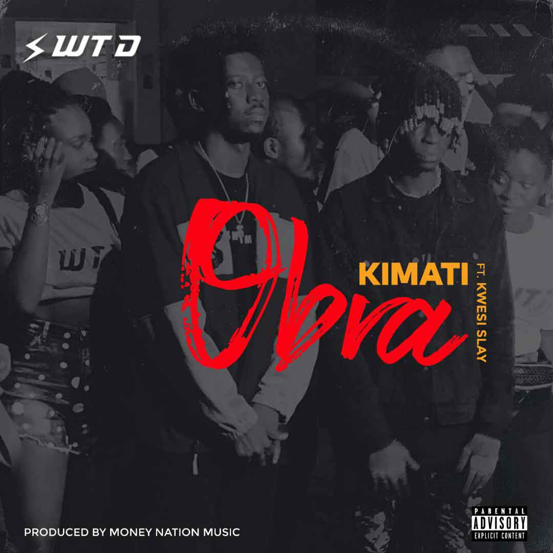 Kimati ft Kwesi Slay - Obra (Prod By Money Nation)