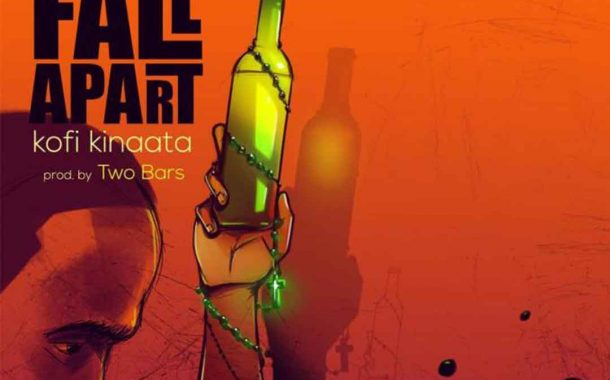 Kofi Kinaata - Things Fall Apart (Prod By Two Bars)