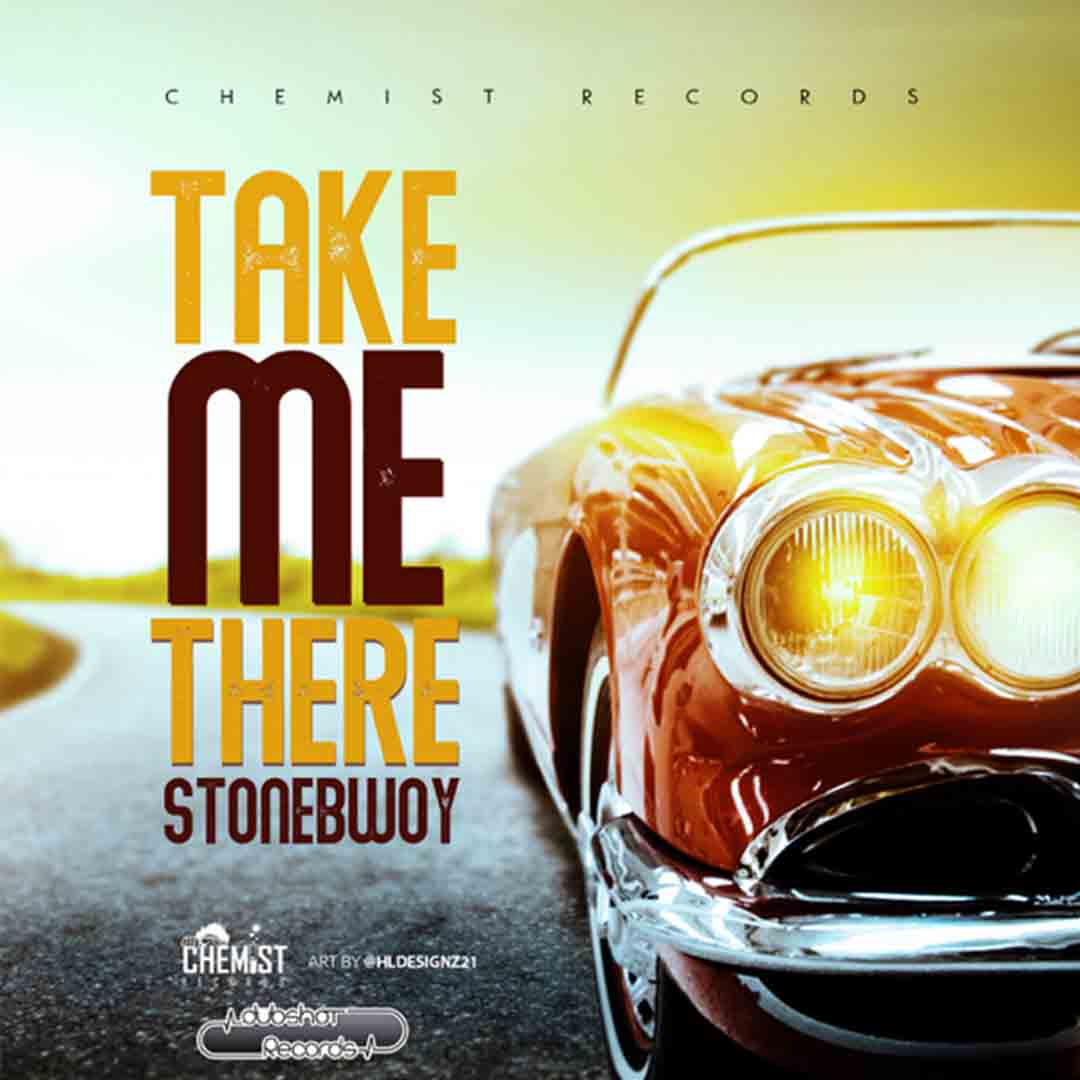 Stonebwoy - Take Me There (Prod By Chemist Records)