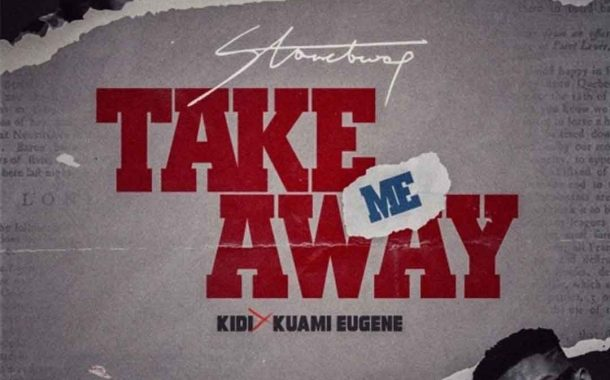 Stonebwoy ft Kuami Eugene x KiDi - Take Me Away (Prod By Monie Beatz)